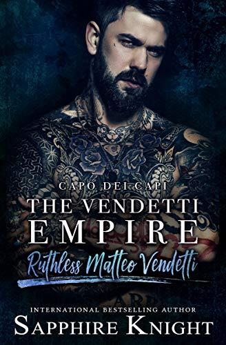 Sapphire Italian - The Vendetti Empire: Capo dei capi - Ruthless Matteo Vendetti (Part 1)