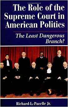Book The Role of the Supreme Court in American Politics: The Least Dangerous Branch? by Richard Pacelle (2001-10-18)