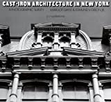 Cast-Iron Architecture in New York, Margot Gayle and Edmund V. Gillon, 0486229807