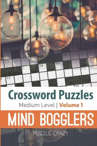 Download Crossword Puzzles Medium Level: Mind Bogglers Vol. 1 PDF ePub fb2 book