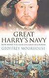 Great Harry's Navy, Geoffrey Moorhouse, 0753820994