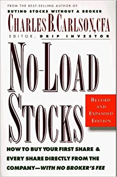 No-Load Stocks: How to Buy Your First Share & Every Share Directly from the Company--With No Broker's Fee by Charles B. Carlson (1996-12-01)