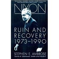 Nixon Volume III: Ruin and Recovery 1973-1990
