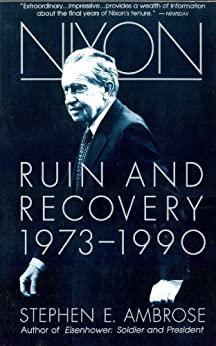 Nixon Volume III: Ruin and Recovery 1973-1990 by [Ambrose, Stephen E.]