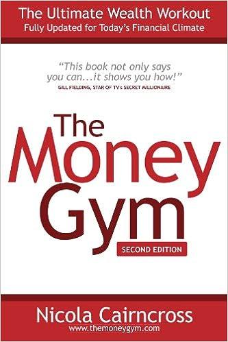 Lataa elektroniikkakirjat ilmaiseksi ebook The Money Gym: The Ultimate Wealth Workout (2nd edition) PDF RTF DJVU by Nicola Cairncross