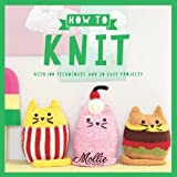 Mollie Makes: How to Knit: With 100 New Techniques and 20 Easy Projects