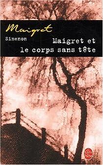 Maigret et le corps sans tête par Simenon