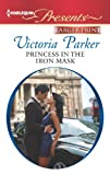 Princess in the Iron Mask, Victoria Parker, 037323922X