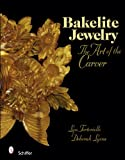 Bakelite Jewelry, Lyn Tortoriello and Deborah Lyons, 0764329146
