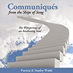 Communiqués From the Ships of Song: The Whisperings of an Awakening Soul | Stanley Walsh,Patricia Walsh
