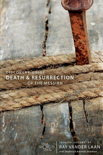Death and Resurrection of the Messiah Discovery Guide: 10 Faith Lessons