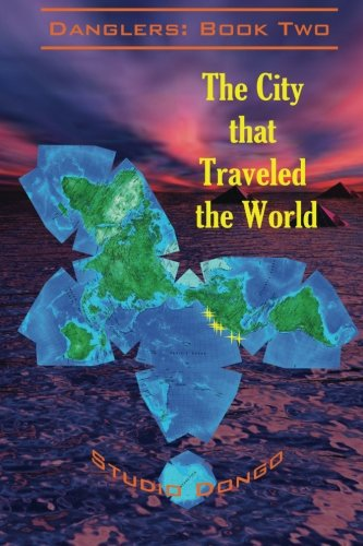 Download The City that Traveled the World: Danglers: Book Two PDF
