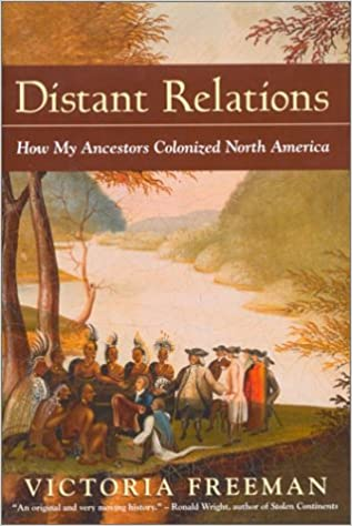 Book Distant Relations: How My Ancestors Colonized North America