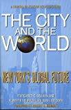 The City and the World: New York's Global Future (International Affairs)