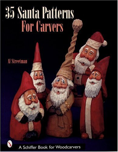 (35 Santa Patterns for Carvers (Schiffer Book for Woodcarvers))