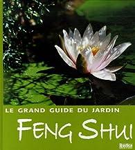 Le grand guide du jardin Feng Shui par Olivia Moogk
