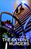 The Skydive Murders, J. A Kaatz, 1931456658
