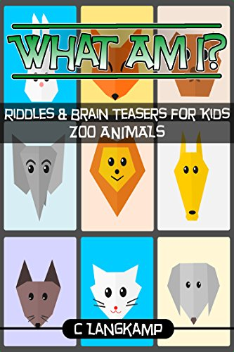 What Am I? Riddles and Brain Teasers for Kids Zoo Animals Edition (Animal Fun For Kids Book 1) for $<!---->