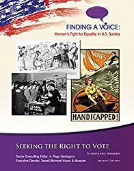 Seeking the Right to Vote (Finding a Voice: Women's Fight for Equality in U.S. Society)