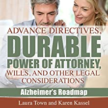 Advance Directives, Durable Power of Attorney, Wills, and Other Legal Considerations: Alzheimer's Roadmap, Book 3 Audiobook by Laura Town, Karen Kassel Narrated by Bill Fike