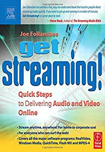 Get Streaming!: Quick Steps to Delivering Audio and Video Online (Hands-On Guide Series)