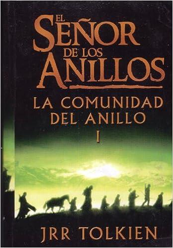 El Senor De Los Anillos: La Comunidad Del Anillo I: Amazon.es: Tolkein, J. R. R.: Libros