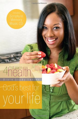 Download God's Best for Your Life (First Place 4 Health Bible Study Series) pdf