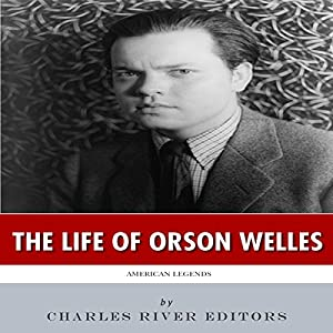 American Legends: The Life of Orson Welles Audiobook