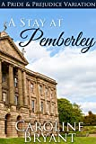 A Stay at Pemberley: a Pride and Prejudice Regency Variation