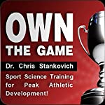 Own the Game: Sport Science Training for Peak Athletic Development! | Christopher Stankovich Ph.D.
