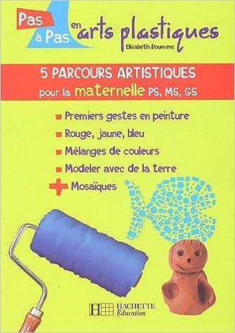 En ligne téléchargement Parcours artistiques pour la maternelle pdf