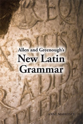 Allen and Greenough's New Latin Grammar (English and Latin Edition)