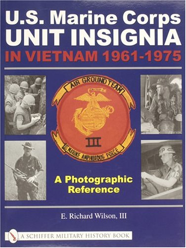 U S  Marine Corps Unit Insignia In Vietnam 1961 1975  A Photographic Reference  Schiffer Military History Book
