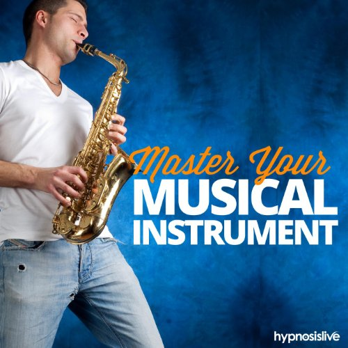 Master Your Musical Instrument -...