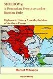 Moldova: A Romanian Province under Russian Rule