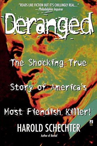 Deranged: The Shocking True Story of America's Most Fiendish Killer! ()