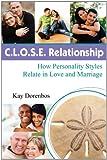 C. L. O. S. E. Relationship, Kay Dorenbos, 1936459035