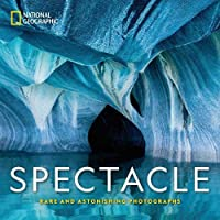 NG Spectacle: Rare and Astonishing Photographs