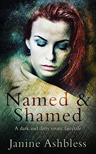 Named and Shamed: A dark and dirty erotic fairy tale ()