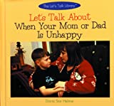 Let's Talk about When Your Mom or Dad Is Unhappy, Diana Star Helmer, 0823951928