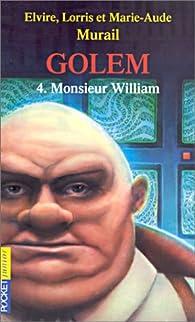 Golem, tome 4 : Monsieur William par Elvire Murail