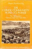 The Chinese Communists' Road to Power : The Anti-Japanese National United Front, 1935-1945, Shum Kui Kwong, 0195841697