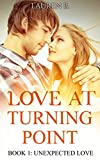 Love At Turning Point: Book 1: Unexpected Love (A New Adult Romance Series)