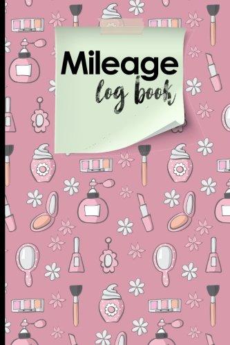 Download Mileage Log Book: Mileage Book For Taxes, Mileage Ledger, Mileage Tracker Book, Cute Beauty Shop Cover (Volume 29) PDF