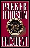 The President, Parker Hudson, 0880708468