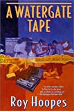 A Watergate Tape, Roy Hoopes, 0312878990