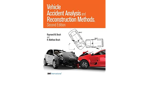 Vehicle Accident Analysis and Reconstruction Methods, (R-397 ...