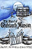 The Spirit of Chatsworth Mansion, Alice Scovell Coleman, 0972984615
