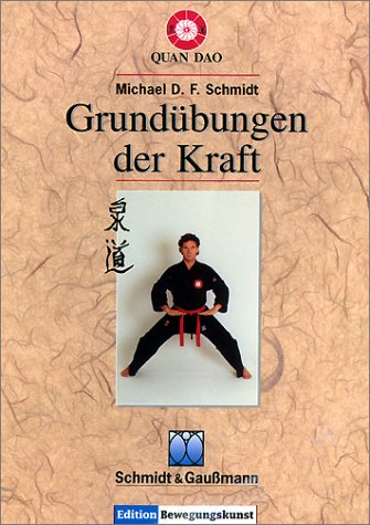 Quan Dao - Grundübungen der Kraft. Edition Bewegungskunst