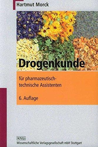 Drogenkunde für pharmazeutisch-technische Assistenten